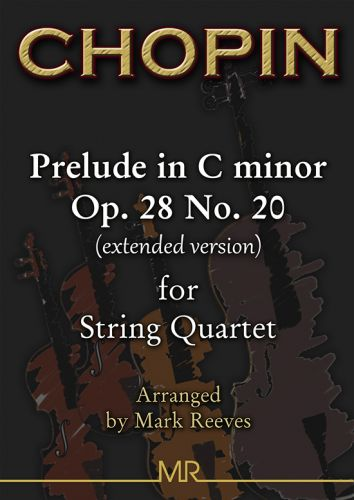 Chopin - Prelude in C minor Op. 28 No. 20 (extended) arranged for String Quartet