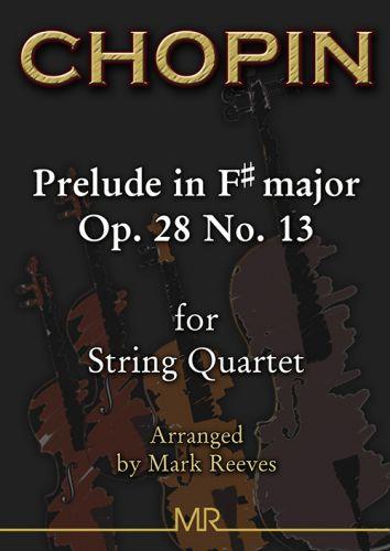 Chopin - Prelude in F sharp major Op 28 No 13 arranged for String Quartet