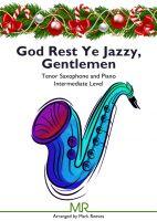 God Rest Ye Jazzy, Gentlemen - tenor sax and piano